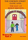 img - for The Chicken Street Gang and The Day at Bizkit Biscuits: Volume 3 by Hilary Hawkes (2014-05-31) book / textbook / text book