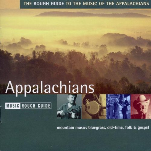 The Rough Guide to the Music of the Appalachians by World Music Network