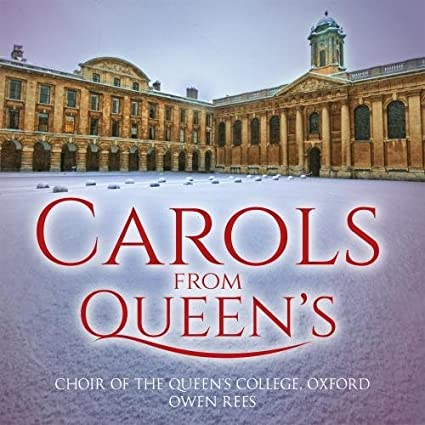Carols From Queen's by Choir Of The Queen's College Oxford & Owen Rees