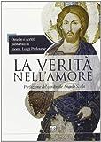img - for La Verita Nell'amore: Omelie E Scritti Pastorali Di Mons. Luigi Padovese (Italian Edition) book / textbook / text book