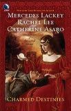 Charmed Destinies, Mercedes Lackey and Rachel Lee, 0373803060
