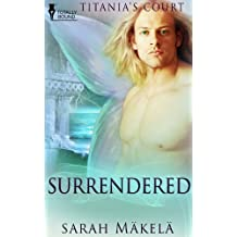 Surrendered (Titania's Court Book 4)