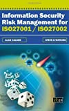 Information Security Risk Management for ISO27001/ISO27002, Alan Calder and Steve G. Watkins, 1849280436