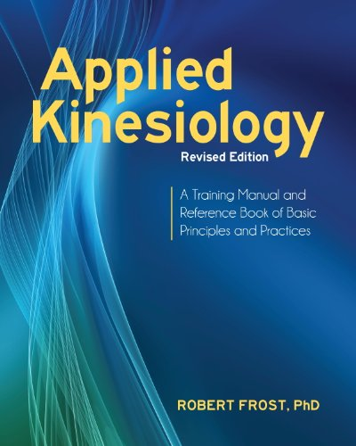 Applied Kinesiology, Revised Edition: A Training Manual and Reference Book of Basic Principles and Practices Pdf
