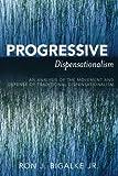 Progressive Dispensationalism, Ron J. Bigalke Jr., 076183298X