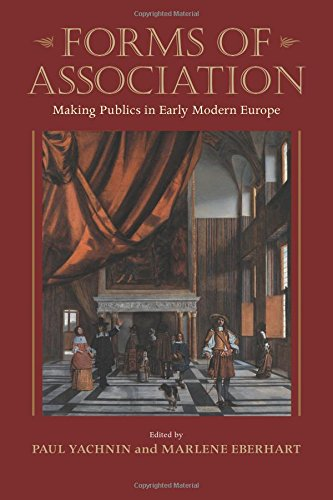Download Forms of Association: Making Publics in Early Modern Europe (Massachusetts Studies in Early Modern Culture) ebook