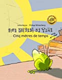 Five Meters of Time/Cinq mètres de temps: Children's Picture Book English-French (Bilingual Edition) (English and French Edition)