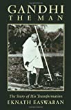 Gandhi the Man, Eknath Easwaran, 0915132966