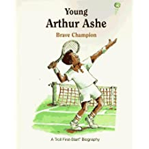 Young Arthur Ashe: Brave Champion (A Troll First-Start Biography) by Robin Dexter (1996-12-01)