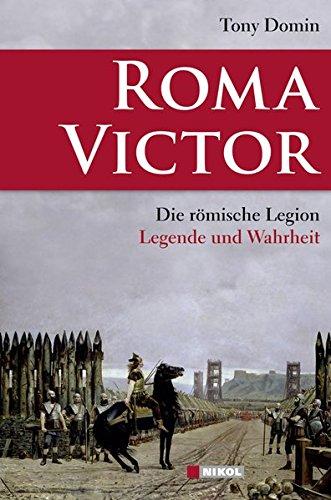 roma-victor-die-rmische-legion-legende-und-wahrheit