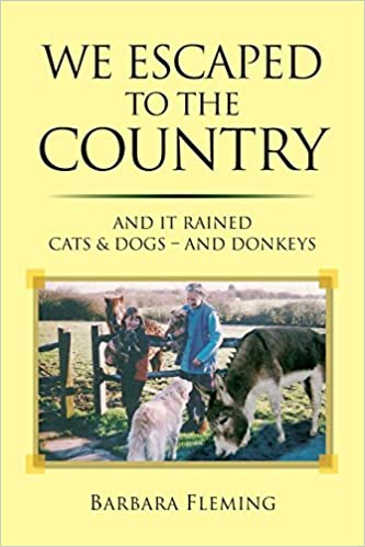 Book We Escaped to the Country: And it Rained Cats & Dogs - and Donkeys by Barbara Elizabeth Fleming (20-Jul-2013)