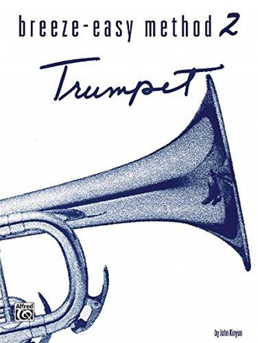 - Breeze-Easy Method for Trumpet (Cornet), Bk 2 (Breeze-Easy Series)