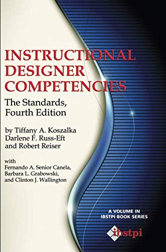 Instructional Designer Competencies: The Standards (Fourth Edition) (The Ibstpi Book ()
