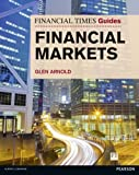 Financial Times Guide to the Financial Markets (Financial Times Guides) 1st Edition