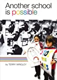Another School Is Possible, Terry Wrigley, 1905192134