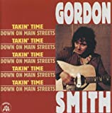 Takin' Time / Down On Mean Streets by Gordon Smith (2000-06-13)