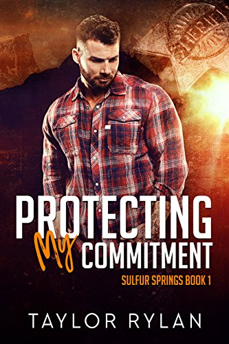 Protecting My Commitment: Sulfur Springs Book 1 ()