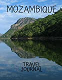 Mozambique Travel Journal: Table With Place of Travel Recording of the Date, Weather, Photos Favorite Tourism Planning and Management Part of Today ... Gifts, for Your Adventures 8.5 x 11 100 pages