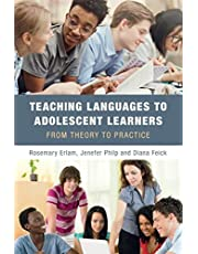 Teaching Languages to Adolescent Learners: From Theory to Practice