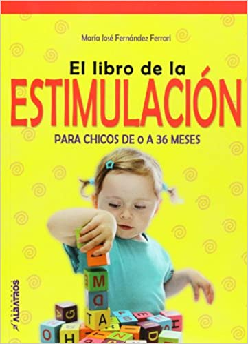 6dfccaa81 El libro de la estimulacion para chicos de 0 a 36 meses (Spanish Edition)   Maria Jose Fernandez Ferrari  9789502412771  Amazon.com  Books