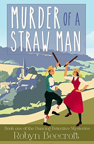 Book: Murder of a Straw Man (The Dancing Detective Mysteries Book 1) by Robyn Beecroft