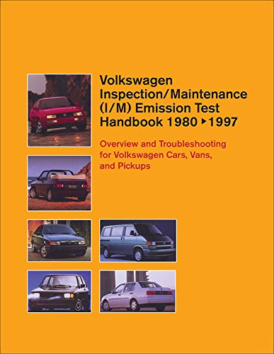 Volkswagen Inspection/Maintenance (I/M) Emission Test Handbook 1980-1997: Overview and Troubleshooting for Volkswagen Cars, Vans, and Pickups (Volkswagen service manuals) (Volkswagen service mannuals)