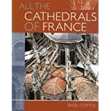 All the Cathedrals of Franceby Basil Cottle