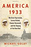 img - for America 1933: The Great Depression, Lorena Hickok, Eleanor Roosevelt, and the Shaping of the New Deal Hardcover June 4, 2013 book / textbook / text book
