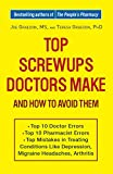 img - for Top Screwups Doctors Make and How to Avoid Them book / textbook / text book