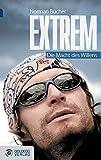Extrem - Taschenbuchausgabe: Die Macht des Willens (Goldegg EPub Gesellschaft)