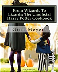 From Wizards To Lizards: The Unofficial Harry Potter Cookbook