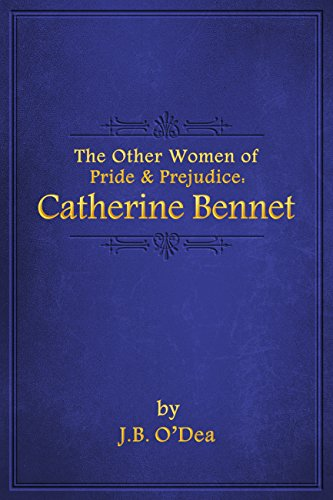 The Other Women of Pride & Prejudice: Catherine Bennet