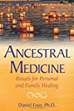 img - for Ancestral Medicine: Rituals for Personal and Family Healing book / textbook / text book