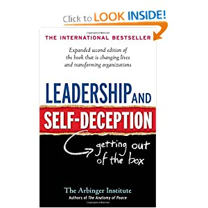 Leadership and Self-Deception: Getting out of the Box Arbinger Institute