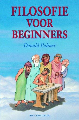 Filosofie voor beginners: het ondraaglijke gewicht van de filosofie lichter gemaakt (Dutch -