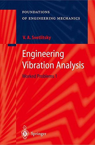 Engineering Vibration Analysis: Worked Problems 1 (Foundations of Engineering Mechanics) (v. 1)