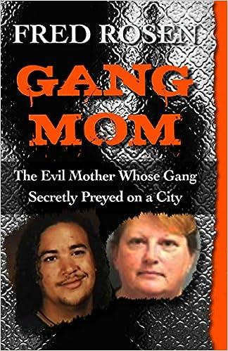 Gang Mom: The Evil Mother Whose Gang Secretly Preyed on a City