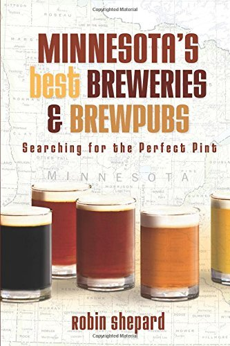 Minnesota's Best Breweries and Brewpubs: Searching for the Perfect Pint