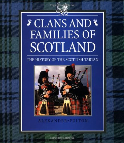 Clans and Families of Scotland: The History of the Scottish