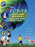 The Power of Picture Books in Teaching Math, Science, and Social Studies: Grades PreK-8, Lynn Columba, Cathy Y. Kim, Alden J. Moe, 1890871923