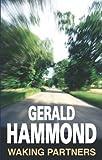 Waking Partners, Gerald Hammond, 0727864874