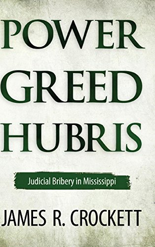 Power  Greed  And Hubris  Judicial Bribery In Mississippi