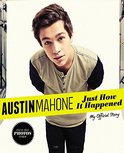 Austin Mahone: Just How It Happened; My Official Story by Hachette Audio and Blackstone Audio