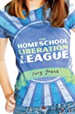 The Homeschool Liberation League, Lucy Frank, 0803732309
