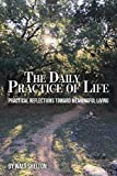 The Daily Practice of Life: Practical Reflections