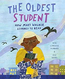 Book Cover: The Oldest Student: How Mary Walker Learned to Read