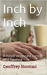 Inch by Inch: A novel of breast cancer and healing