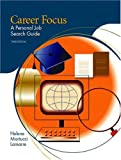img - for Career Focus: A Personal Job Search Guide (3rd Edition) book / textbook / text book
