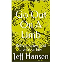 Go Out On A Limb: Reflect, Grow, and Live Your Life