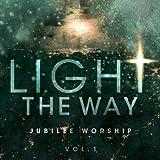 Light The Way - Jubilee Worship Vol. 1